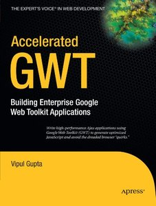 Accelerated GWT: Building Enterprise Google Web Toolkit Applications-cover