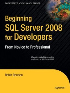 Beginning SQL Server 2008 for Developers: From Novice to Professional-cover