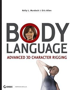 Body Language : Advanced 3D Character Rigging (Paperback)-cover