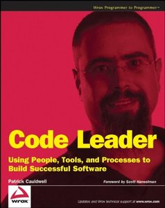 Code Leader: Using People, Tools, and Processes to Build Successful Software-cover