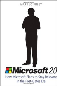 Microsoft 2.0: How Microsoft Plans to Stay Relevant in the Post-Gates Era-cover