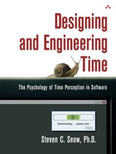 Designing and Engineering Time: The Psychology of Time Perception in Software-cover