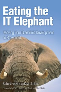 Eating the IT Elephant: Moving from Greenfield Development to Brownfield-cover