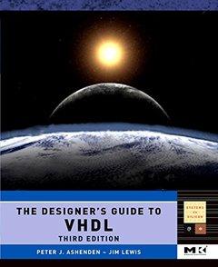 The Designer's Guide to VHDL, Volume 3, 3/e (Hardcover)-cover