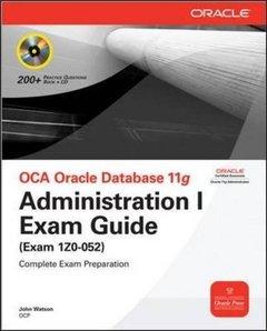 OCA Oracle Database 11g: Administration I Exam Guide (Exam 1Z0-052)-cover