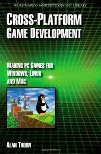 Cross Platform Game Development: Make PC Games for Windows, Linux and Mac (Paperback)