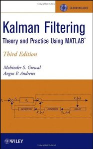 Kalman Filtering: Theory and Practice Using MATLAB, 3/e-cover