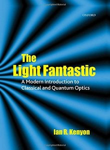 The Light Fantastic: A Modern Introduction to Classical and Quantum Optics-cover