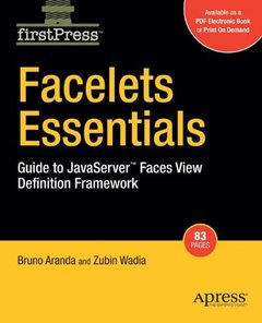 Facelets Essentials: Guide to JavaServer Faces View Definition Framework (Firstpress)