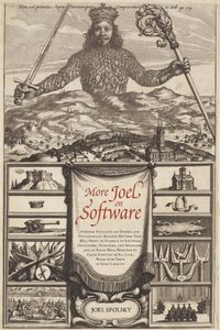 More Joel on Software: Further Thoughts on Diverse and Occasionally Related Matters That Will Prove-cover