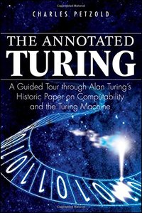 The Annotated Turing: A Guided Tour Through Alan Turing's Historic Paper on Computability and the Turing Machine-cover