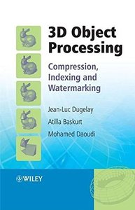 3D Object Processing: Compression, Indexing and  Watermarking-cover
