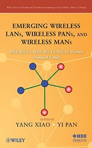 Emerging Wireless LANs, Wireless PANs, and Wireless MANs: IEEE 802.11, IEEE 802.15, 802.16 Wireless Standard Family (Hardcover)-cover