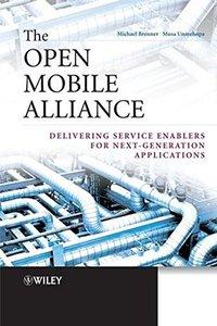 The Open Mobile Alliance: Delivering Service Enablers for Next-Generation Applications (Hardcvoer)