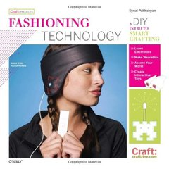 Fashioning Technology: A DIY Intro to Smart Crafting-cover