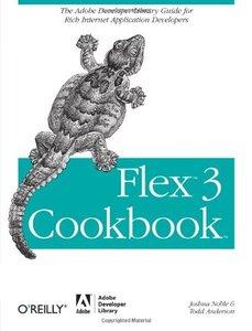 Flex 3 Cookbook: Code-Recipes, Tips, and Tricks for RIA Developers (Paperback)-cover