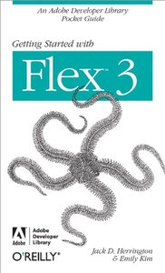 Getting Started with Flex 3: An Adobe Developer Library Pocket Guide for Developers-cover