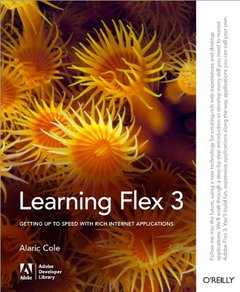Learning Flex 3: Getting up to Speed with Rich Internet Applications (Paperback)-cover