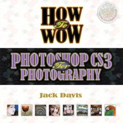 How to Wow: Photoshop CS3 for Photography, 3/e-cover