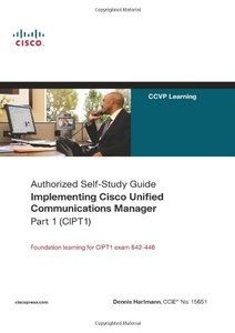 Implementing Cisco Unified Communications Manager, Part 1 (CIPT1)-cover