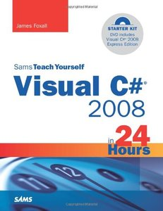 Sams Teach Yourself Visual C# 2008 in 24 Hours: Complete Starter Kit (Paperback)-cover