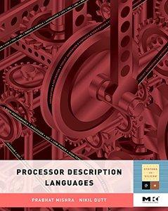 Processor Description Languages, Volume 1