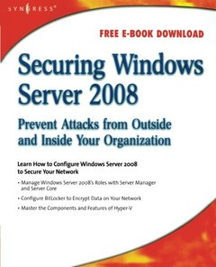 Securing Windows Server 2008: Prevent Attacks from Outside and Inside Your Organization (Paperback)-cover