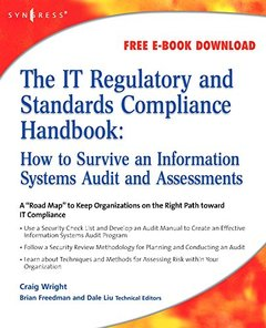 The IT Regulatory and Standards Compliance Handbook:: How to Survive Information Systems Audit and Assessments-cover