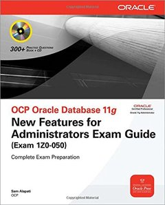 OCP Oracle Database 11g: New Features for Administrators Exam Guide (Exam 1Z0-050)-cover