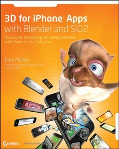 3D for iPhone Apps with Blender and SIO2: Your Guide to Creating 3D Games and More with Open-Source Software (Paperback)-cover