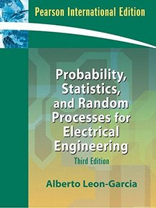 Probability, Statistics, and Random Processes For Electrical Engineering, 3/e (IE-Paperback)