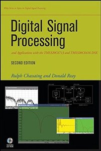 Digital Signal Processing and Applications with the TMS320C6713 and TMS320C6416 DSK (Hardcover)-cover