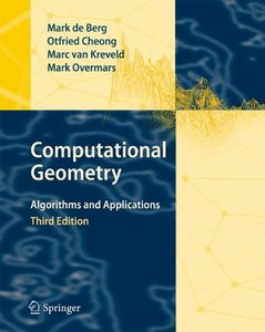 Computational Geometry: Algorithms and Applications, 3/e (Hardcover)-cover
