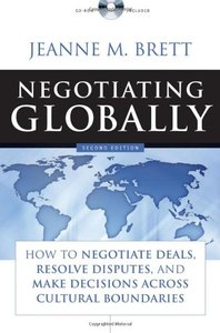 Negotiating Globally: How to Negotiate Deals, Resolve Disputes, and Make Decisions Across Cultural Boundaries (Hardcover)-cover