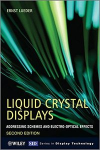 Liquid Crystal Displays: Addressing Schemes and Electro-Optical Effects, 2/e (Hardcover)-cover