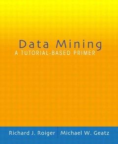 Data Mining: A Tutorial-based Primer