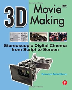 3D Movie Making: Stereoscopic Digital Cinema from Script to Screen (Paperback)-cover