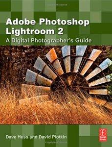Adobe Photoshop Lightroom 2: A Digital Photographer's Guide (Paperback)-cover