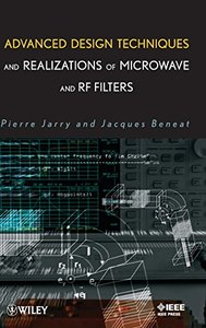 Advanced Design Techniques and Realizations of Microwave and RF Filters (Hardcover)