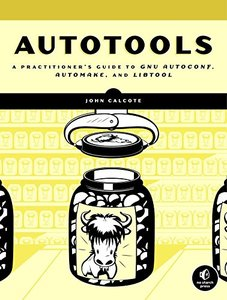 Autotools: A Practioner's Guide to GNU Autoconf, Automake, and Libtool (Paperback)-cover