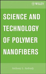 Science and Technology of Polymer Nanofibers (Hardcover)