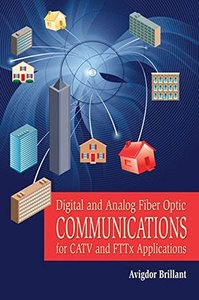 Digital and Analog Fiber Optic Communication for CATV and FTTx Applications (Hardcover)-cover