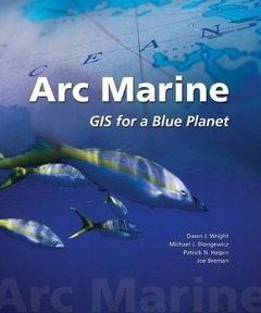 Arc Marine: GIS for a Blue Planet