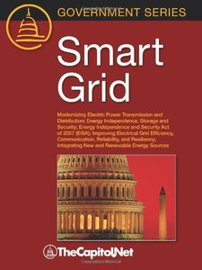 Smart Grid: Modernizing Electric Power Transmission and Distribution; Energy Independence, Storage and Security; Energy Independence and Security Act of ... and Resiliency; Integra (Paperback)-cover