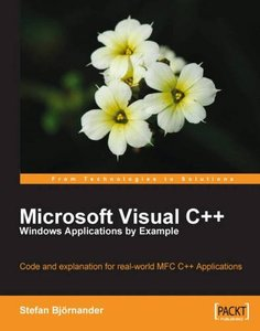 Microsoft Visual C++ Windows Applications by Example: Code and explanation for real-world MFC C++ Applications (Paperback)-cover
