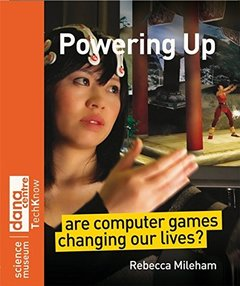 Powering Up: Are Computer Games Changing Our Lives-cover