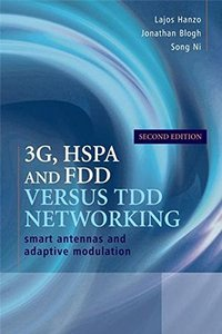 3G, HSPA and FDD versus TDD Networking: Smart Antennas and Adaptive Modulation, 2/e