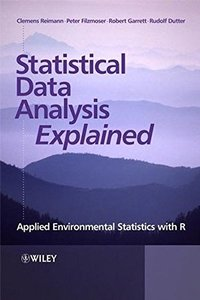 Statistical Data Analysis Explained: Applied Environmental Statistics with R-cover