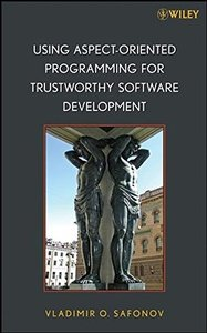 Using Aspect-Oriented Programming for Trustworthy Software Development-cover