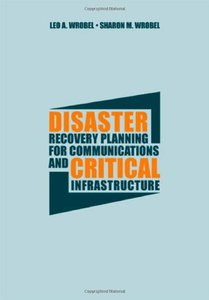Disaster Recovery Planning for Communications and Critical Infrastructure (Hardcover)